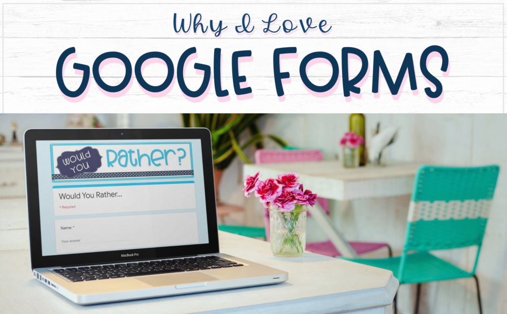 blog image of why I love Google forms